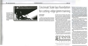 "Cincinnati Business Courier, 2011 – In March of 2011, Cincinnati State was awarded a Green Business Award in education/outreach. Since establishing itself as the first Ohio college to be approved for a renewable energy major in 2007, Cincinnati State has proven itself committed to promoting sustainable energy and green living. In addition to offering degrees in such areas as sustainable horticulture, environmental engineering, and storm water management, Cincinnati State is ""also trying to model ourselves with the same behavior."""