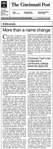 Cincinnati Post, 1993 – In the summer of 1993, Cincinnati Technical College's Board of Trustees authorized President Long to petition the Ohio Board of Regents permission to convert to a community college. The conversion would mean both a new name and that, for the first time, credits earned could be transferred to four-year program.