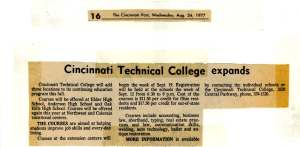 Cincinnati Post, 1977 – CTC extended its reach into the community by offering continuing education programs at area high schools. Courses included (but are not limited to) accounting, real estate law, and antique restoration.