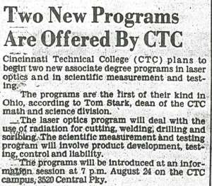 incinnati Enquirer, 1978 – In keeping with its master plan, Cincinnati Technical College added many programs, including an associate degree in laser optics and in scientific measurement and management.