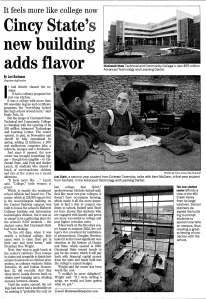 """Cincinnati Enquirer, 2005 – In the summer of 2002, construction began on the Advanced Technology and Learning Center. But the new building wasn't just going to provide extra classroom space: the $55 million center would add 12 kitchens for the culinary arts program, a 200-seat auditorium, a cafeteria, lounges (replete with fireplaces!) and a bookstore. Administrators hoped the new building would create a more welcoming campus—a place where students would want to spend time outside of class. And even before the center became fully operational in the spring of 2005, students were already sharing the sentiment: """"It feels more like…college."""""""
