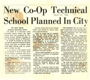Cincinnati Enquirer, 1966 – By the middle of the 1960s, Cincinnati school officials recognized the need for a technical college in the region. The original proposal limited enrollment to 200 students, allowing a maximum of 50 students to enroll in each of four areas of technology: business data processing, graphic communication technology, sales and marketing technology, and technical drafting. From the very beginning, providing students with invaluable co-op experience was at the core of the college's mission, with a proposed 10 weeks of study followed by 10 weeks of co-op.